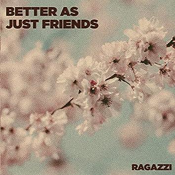 Better as Just Friends
