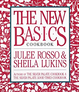 The New Basics Cookbook by [Sheila Lukins, Julee Rosso]