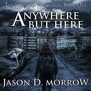 Anywhere but Here     The Starborn Ascension              By:                                                                                                                                 Jason D. Morrow                               Narrated by:                                                                                                                                 Sophie Amoss                      Length: 7 hrs and 43 mins     4 ratings     Overall 4.0