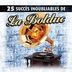 25 Succes Inoubliables Vol.1 by La Bolduc (2009-04-07)