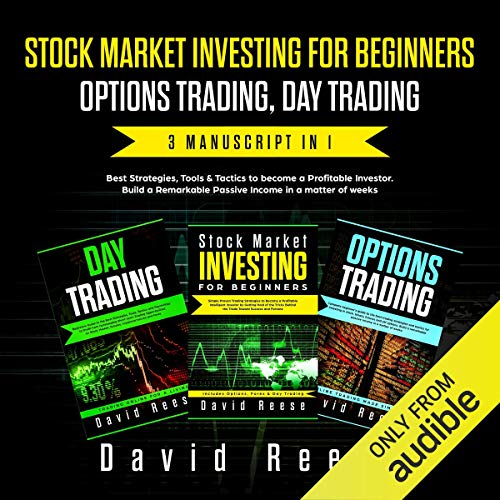 Stock Market Investing for Beginners, Options Trading, Day Trading: Best Strategies & Tactics to Become a Profitable Investor in a Matter of Weeks. Includes Futures, Cryptocurrencies and Forex Trading audiobook cover art
