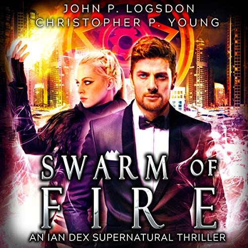 Swarm of Fire: An Ian Dex Supernatural Thriller Book 5 (Las Vegas Paranormal Police Department) audiobook cover art