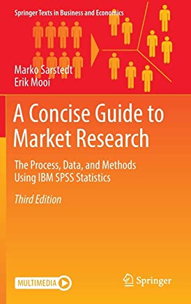 A Concise Guide to Market Research: The Process, Data, and Methods Using IBM SPASS Statistics