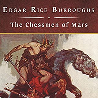 The Chessmen of Mars                   By:                                                                                                                                 Edgar Rice Burroughs                               Narrated by:                                                                                                                                 John Bolen                      Length: 8 hrs and 36 mins     121 ratings     Overall 4.1