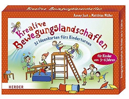 Kreative Bewegungslandschaften: 32 Ideenkarten fürs Kinderturnen. Für Kinder von 3-6 Jahren by Ronny Just (2015-03-26)
