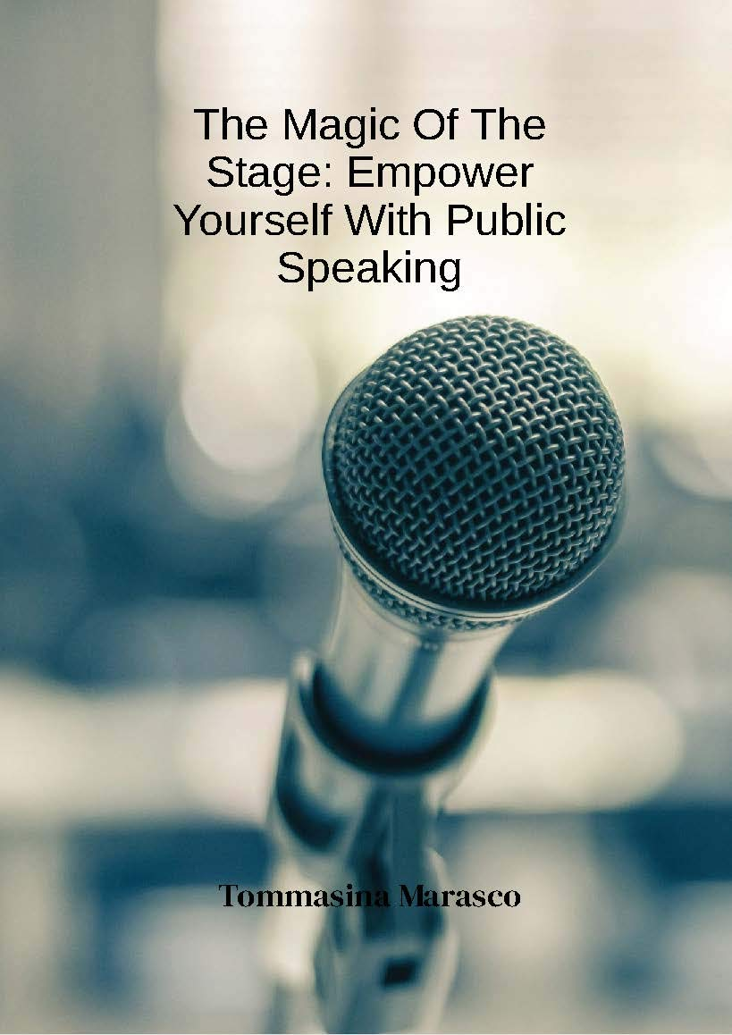 The Magic of the Stage: Empower Yourself With Public Speaking
