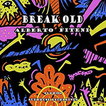 Break Old