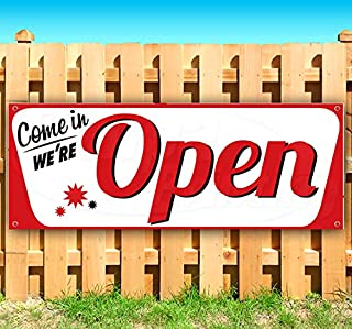 Come in We're Open 13 oz Heavy Duty Vinyl Banner Sign with Metal Grommets, New, Store, Advertising, Flag, (Many Sizes Available)