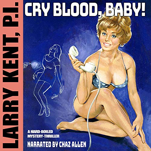 Couverture de Larry Kent 657: Cry Blood, Baby