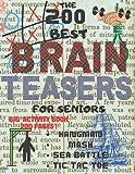 The 200 Best Brain Teasers For Seniors: Travel Games For Seniors Mash Hangman Sea Battle Tic Tac Toe Board Games Activity Book