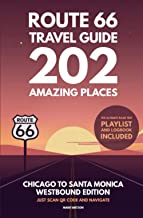 Route 66 Travel Guide - 202 Amazing Places: Chicago to Santa Monica Westbound Edition bucket list with Logbook Journal Roa...