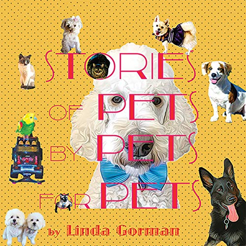 Stories of Pets by Pets for Pets Audiobook By Linda Gorman cover art