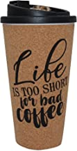 "Travel Mug with Lid by CIROA | Cork & Recycled Plastic Keep Cup ""Life's Short"" Design"