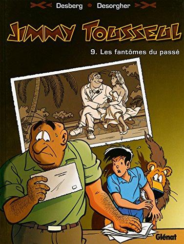 Jimmy Tousseul - Tome 09: Les fantômes du passé