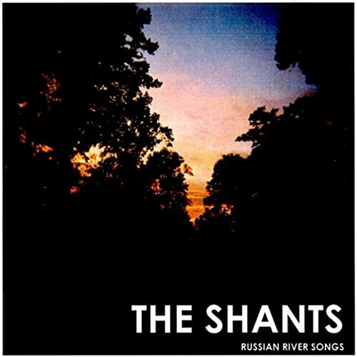 Russian River Songs by The Shants on Amazon Music - Amazon com