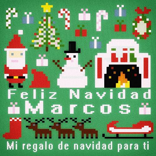 Feliz Navidad Marcos - Mi Regalo de Navidad para Ti