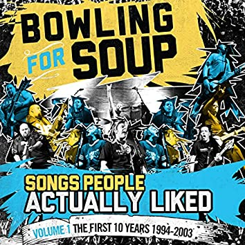 Songs People Actually Liked - Volume 1 - The First 10 Years (1994-2003)