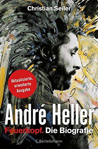 Seiler Christian, André Heller. Feuerkopf. Die Biografie.