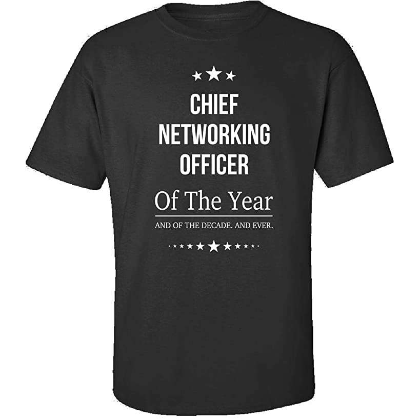 Chief Networking Officer of The Year and Ever - Adult Shirt