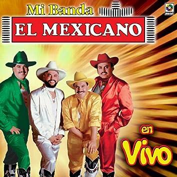 El Mexicano Mi Banda El Mexicano En Vivo