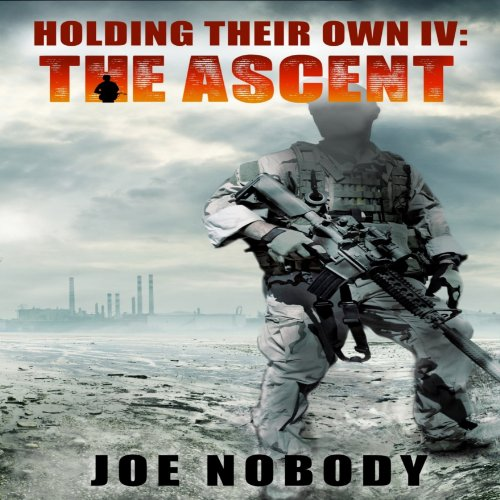 Holding Their Own IV: The Ascent                   By:                                                                                                                                 Joe Nobody                               Narrated by:                                                                                                                                 Brandon McKernan                      Length: 10 hrs and 29 mins     190 ratings     Overall 4.5
