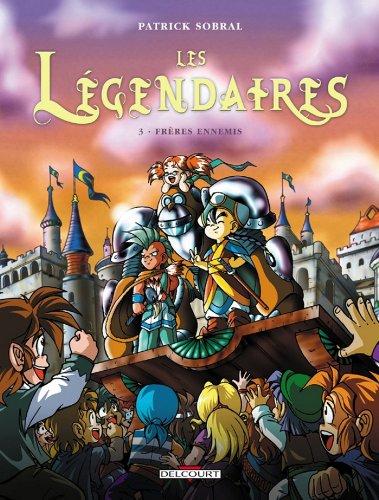 Les Légendaires T03 : Frères ennemis