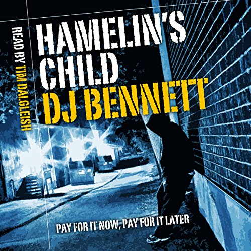 Hamelin's Child                   By:                                                                                                                                 DJ Bennett                               Narrated by:                                                                                                                                 Mr. Tim Dalgleish                      Length: 8 hrs and 47 mins     1 rating     Overall 5.0