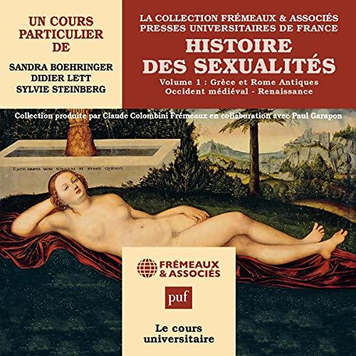 Couverture de Histoire des sexualités 1. Grèce et Rome Antique - Occident médiéval - Renaissance