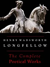 Longfellow: The Complete Poetical Works (Annotated)
