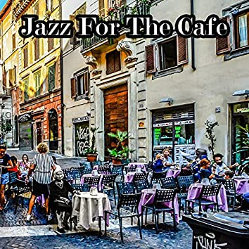 Jazz For The Cafe