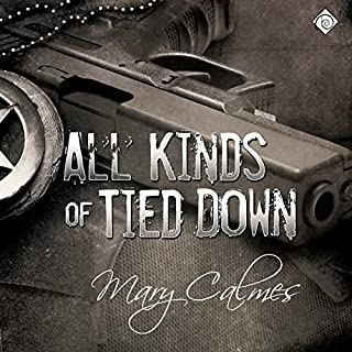 All Kinds of Tied Down     Marshals (Book 1)               By:                                                                                                                                 Mary Calmes                               Narrated by:                                                                                                                                 Tristan James                      Length: 9 hrs and 1 min     822 ratings     Overall 4.7