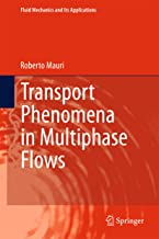 Transport Phenomena in Multiphase Flows (Fluid Mechanics and Its Applications Book 112)