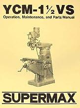 SUPERMAX YCM-1 1/2 VS Milling Machine Operator & Parts Manual