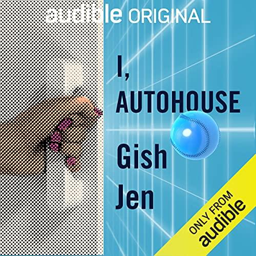 I, AutoHouse Audiobook By Gish Jen cover art