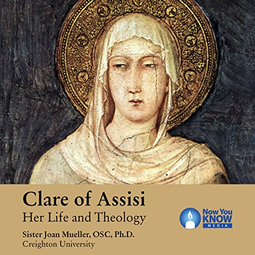 Clare of Assisi: Her Life and Theology audiobook cover art