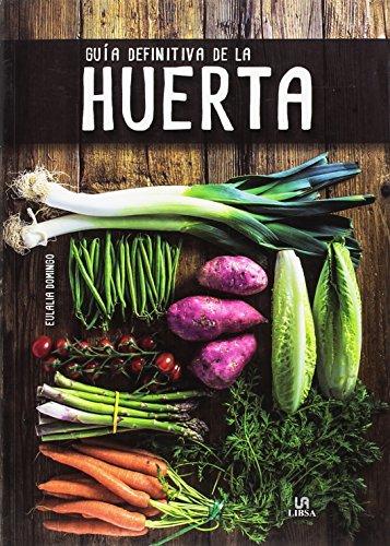 Guía Definitiva de la Huerta (Manuales de Hardinería)