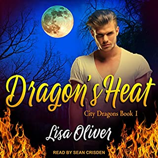 Dragon's Heat     City Dragons Series, Book 1              By:                                                                                                                                 Lisa Oliver                               Narrated by:                                                                                                                                 Sean Crisden                      Length: 4 hrs and 34 mins     11 ratings     Overall 4.8