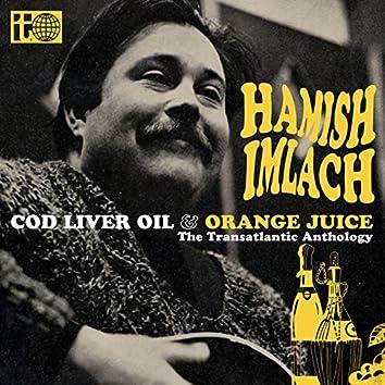 Cod Liver Oil and Orange Juice - The Transatlantic Anthology