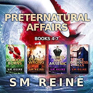 Preternatural Affairs, Books 4-7     Shadow Burns, Deadly Wrong, Ashes and Arsenic, and Once Darkness Falls              By:                                                                                                                                 SM Reine                               Narrated by:                                                                                                                                 Jeffrey Kafer                      Length: 18 hrs and 50 mins     95 ratings     Overall 4.5
