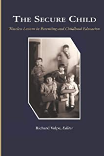 The Secure Child: Timeless Lessons in Parenting