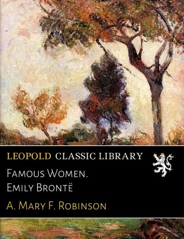 店員ペデスタル流星Famous Women. Emily Bront?