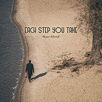 Each Step You Take