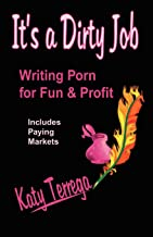 It's A Dirty Job...Writing Porn For Fun and Profit! Includes Paying Markets!