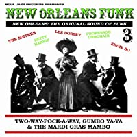New Orleans Funk 3 - The Original Sound of Funk 1960-75: Two-Way-Pock-A-Way, Gumbo Ya-Ya & The Mardi Gras Mambo by Various Artists (2013-11-12)