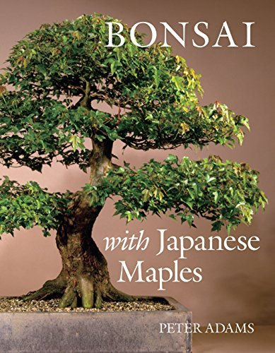 Bonsai with Japanese Maples by Peter Adams (2006-09-01)