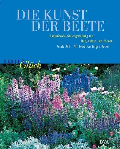 Die Kunst der Beete: Fantasievolle Gartengestaltung mit Duft, Farben und Formen