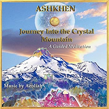 Guided Meditation: Journey into the Crystal Mountain (feat. Aeoliah)
