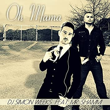 Oh Mama (feat. Mr. Shammi)