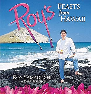 Roy's Feasts from Hawaii: [A Cookbook]