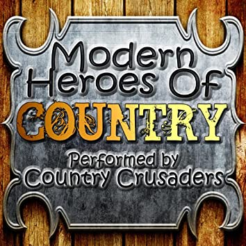 Modern Heroes Of Country